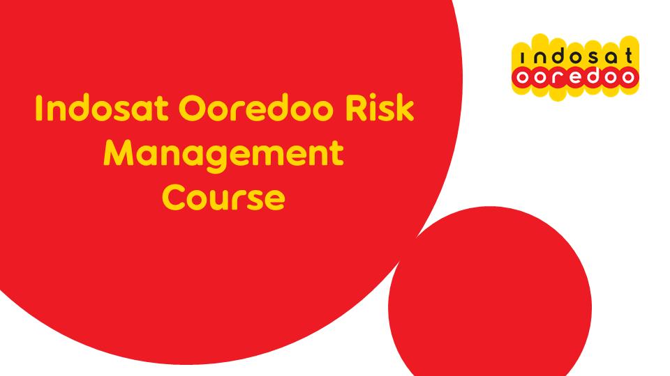 Indosat Ooredoo Risk Management Course